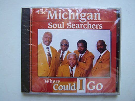 THE MICHIGAN SOUL SEARCHERS -  WHERE COULD I GO. SOLD OUT!